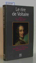 """""""Poirot-Delpech, Bertrand (Preface de); Debailly, Pascal; Robrieux, Jean-Jacques; Van den Heuvel, Jacques (Textes reunis et presentes par)""""  """"Poirot-Delpech, Bertrand (Preface de); Debailly, Pascal; Robrieux, Jean-Jacques; Van den Heuvel, Jacques (Textes reunis et presentes par)"""" Le Rire De Voltaire"""