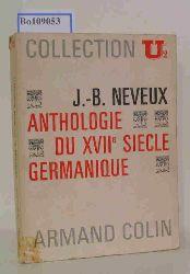 Neveux, Jean-Baptiste  Neveux, Jean-Baptiste Anthologie du XVIIe Siecle Germanique