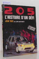 """""""Todt, Jean; Moncet, Jean-Louis (avec); Ferrari; Enzo (preface de)""""  """"Todt, Jean; Moncet, Jean-Louis (avec); Ferrari; Enzo (preface de)"""" """"(Peugeot) 205 L""""""""""""""""Histoire d""""""""""""""""un Defi"""""""