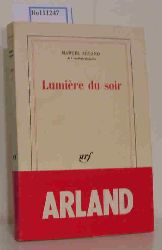 Arland, Marcel  Arland, Marcel Lumiere du soir