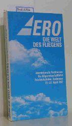 Messe Friedrichshafen GmbH  Messe Friedrichshafen GmbH Aero. Die Welt des Fliegens. Internationale Fachmesse für Allgemeine Luftfahrt. Friedrichshafen, Bodensee 23.-27. April 1997 Offizieller Ausstellungskatalog