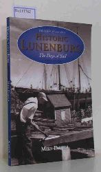 Parker, Mike  Parker, Mike Images of our Past. Historic Lunenburg. The Days of Sail 1880 - 1930.