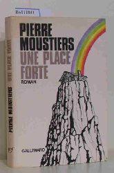 Moustiers, Pierre  Moustiers, Pierre Une place forte