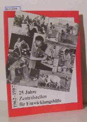 Katholischen und Evangelischen Zentralstelle für Entwicklungshilfe  Katholischen und Evangelischen Zentralstelle für Entwicklungshilfe 25 Jahre Zentralstellen für Entwicklungshilfe 1962 - 1987
