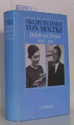 von Moltke, Helmuth James  von Moltke, Helmuth James Briefe an Freya 1939 - 1945