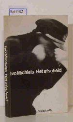 Michiels, Ivo  Michiels, Ivo Het afscheid