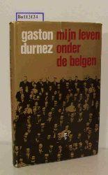 Durnez, Gaston  Durnez, Gaston Mijn leven onder de belgen