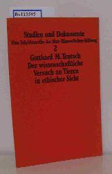 Teutsch, Gotthard M.  Teutsch, Gotthard M. Der  wissenschaftliche Versuch an Tieren in ethischer Sicht