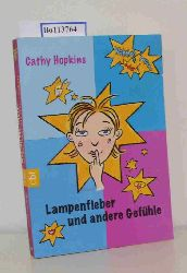 Hopkins, Cathy  Hopkins, Cathy Lampenfieber und andere Gefühle
