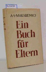 """""""Makarenko, Anton SemenovicBortnowsky, Larissa ; Steim, Maria""""  """"Makarenko, Anton SemenovicBortnowsky, Larissa ; Steim, Maria"""" Ein  Buch für Eltern"""