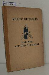 Klitgaard, Mogens  Klitgaard, Mogens Ballade auf dem Neumarkt