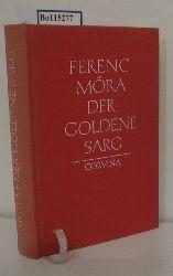 """Móra, Ferenc  Móra, Ferenc """"Der  goldene Sarg; Roman aus d. Zeit d. Kaisers Diokletian"""""""