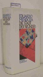Mendoza, Eduardo  Mendoza, Eduardo Die  Stadt der Wunder
