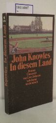 Knowles, John  Knowles, John In diesem Land