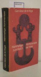 Vega, Garcilaso de la  Vega, Garcilaso de la Wahrhaftige Kommentare zum Reich der Inka