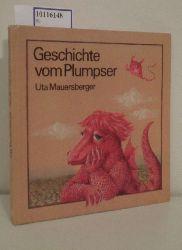 """""""Mauersberger, Uta ; Unzner, Christa""""  """"Mauersberger, Uta ; Unzner, Christa"""" Geschichte vom Plumpser und zwei andere"""