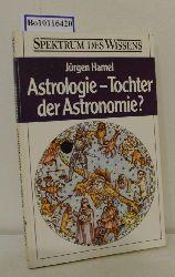Hamel, Jürgen  Hamel, Jürgen Astrologie - Tochter der Astronomie?