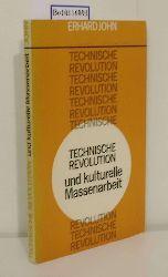 John, Erhard  John, Erhard Technische Revolution und kulturelle Massenarbeit
