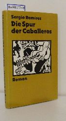 Ramírez, Sergio  Ramírez, Sergio Die  Spur der Caballeros