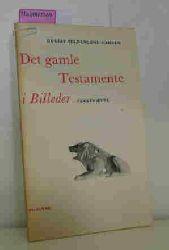 Tolderlund-Hansen, Gustav  Tolderlund-Hansen, Gustav Det gamle Testamente i Billeder. Teksthaefte.