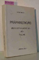 Maier, Hans  Maier, Hans Präparierkurs. Präparieranweisungen und Theorie.