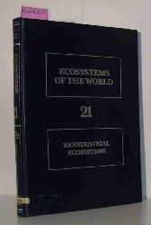 Cole, D. J. A. / Brander, G. C. (Ed.)  Cole, D. J. A. / Brander, G. C. (Ed.) Bioindustrial Ecosystems. (= Ecosystems of the World. Vol.21).
