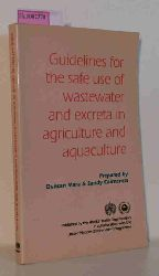 Mara, D. / Cairncross, S.  Mara, D. / Cairncross, S. Guidelines for the safe of wastewater and excrete in agriculture and aquaculture. Measures for public health protection.