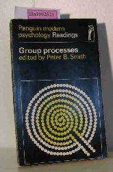 Smith, Peter B. (ed.)  Smith, Peter B. (ed.) Group processes. (= Penguin modern psychology Readings).