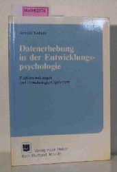 Lohaus, Arnold  Lohaus, Arnold Datenerhebung in der Entwicklungspsychologie. Problemstellungen und Forschungsperspektiven.