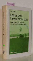 Baum, Fritz  Baum, Fritz Praxis des Umweltschutzes. Einführung in die Methodik und technische Möglichkeiten.
