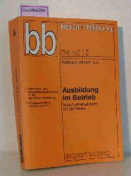 Wittwer, Wolfgang/ Arbogast, Christine u.a.  Wittwer, Wolfgang/ Arbogast, Christine u.a. Ausbildung im Betrieb. Neun Lernsituationen für die Praxis.