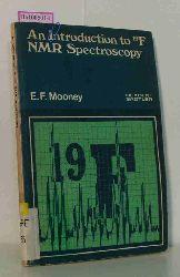 Mooney, E.F.  Mooney, E.F. An Introduction to19F NMR Spectroscopy.