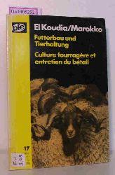 """Bundesstelle für Entwicklungshilfe (Hg.)  Bundesstelle für Entwicklungshilfe (Hg.) """"El Koudia / Marokko. Futterbau und Tierhaltung. (=Schriftenreihe der Bundesstelle für Entwicklungshilfe; 17)."""""""