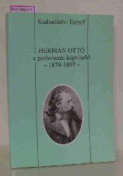 Szabadfalvi, Jozsef  Szabadfalvi, Jozsef Herman Otto a parlamenti kepviselö 1879 - 1897.