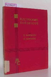 Darmois, Eugene / Darmois, Genevieve  Darmois, Eugene / Darmois, Genevieve Electrochime Theorique.