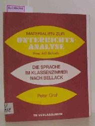 Graf, Peter  Graf, Peter Materialien zur Unterrichtsanalyse. Die Sprache im Klassenzimmer nach Bellack.