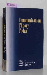 Crowley, David / Mitchell, David (Eds.)  Crowley, David / Mitchell, David (Eds.) Communication Theory Today.