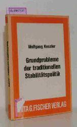 Kessler, Wolfgang  Kessler, Wolfgang Grundprobleme der traditionellen Stabilitätspolitik.