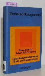 Büning, H. / Haedrich, G. / Kleinert, H. / Kuß, A. / Streitberg, B.  Büning, H. / Haedrich, G. / Kleinert, H. / Kuß, A. / Streitberg, B. Operationale Verfahren der Markt- und Sozialforschung. Datenerhebung und Datenanalyse. ( = Marketing Management 5) .