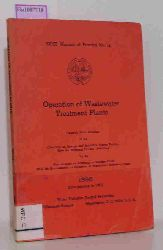 Operation of Wastewater Treatment Plants. ( = WPCF Manual of Practice, 11) .