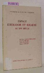 """Alonso Hernandez, Jose Luis et al.  Alonso Hernandez, Jose Luis et al. """"Espace ideologie et societe au XVIe siecle. (=Documents et travaux de l"""