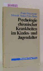 Petermann, Franz u.a.  Petermann, Franz u.a. Psychologie chronischer Krankheiten im Kindes- und Jugendalter.