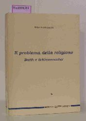 Manferdini, Tina  Manferdini, Tina Il Problema Della Religione. Barth e Schleiermacher.