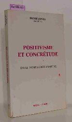 Hones, Henri (Maxhim)  Hones, Henri (Maxhim) Positivisme et Concretude. Essai d
