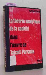 Chazel, Francois  Chazel, Francois La theorie analytique de la societe dans l