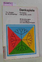Ziegler, Theodor / Schumacher, Barbara  Ziegler, Theodor / Schumacher, Barbara Denkspiele für kleine und große Leute. 99 Anleitungen zum Umgang mit dem Bergiffsspiel.