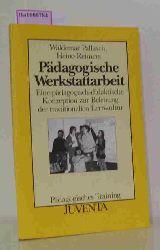 Pallasch, Waldemar / Reimers, Heino  Pallasch, Waldemar / Reimers, Heino Pädagogische Werkstattarbeit. Eine pädagogisch-didaktische Konzeption zur Belebung der traditionellen Lernkultur. (Pädagogisches Training).