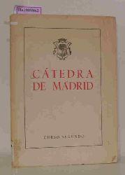Ayuntamiento de Madrid. Comision de Cultura.  Ayuntamiento de Madrid. Comision de Cultura. Catedra de Madrid (curso segundo) en la Facultad de Filosofia y Letras de la Universidad de Madrid.