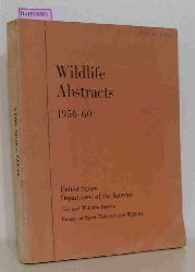 Wildlife Abstracts 1956-60. A Bibliography and Indes of the Abstracts in Wildlife Review, Numbers 84-100. Compiled by Nicholas J. Chura.