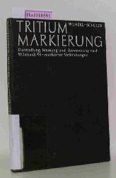 Wenzel, Martin / Schulze, Eberhard  Wenzel, Martin / Schulze, Eberhard Tritium-Markierung. Darstellung, Messung und Anwendung nach Wilzbach. 3H-markierter Verbindungen.